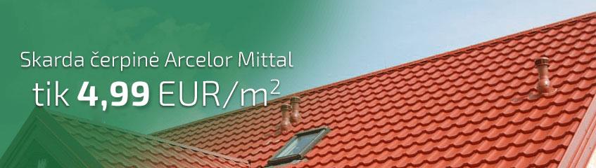 Skarda čerpinė Arcelor Mittal tik 4,99 Eur/kv.m.